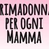 """Salvamamme a """"Mamme in Festa"""" con un Partner Speciale """"Primadonna Collection"""""""